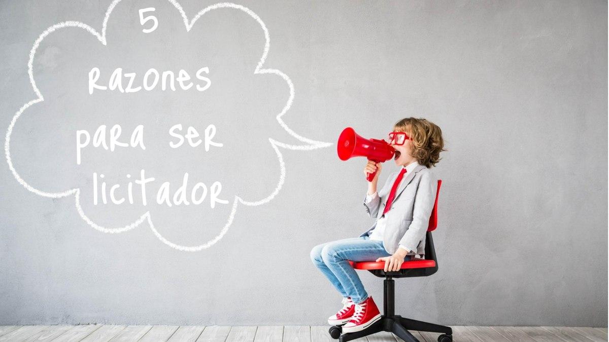5 razones para ser licitador