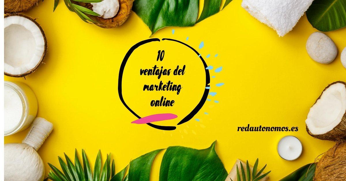 10 ventajas del marketing online